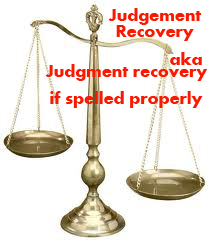 Judgement recovery – aka – Judgment recovery if spelled properly