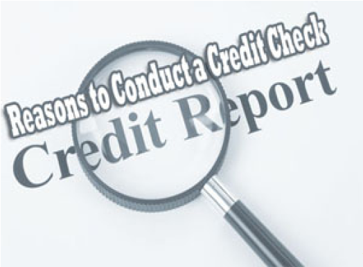 Reasons to Conduct A Credit Check
