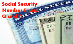 Social Security Number Fraud Q & A