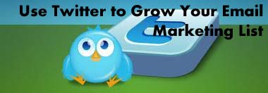 Use Twitter to Grow Your Email Marketing List