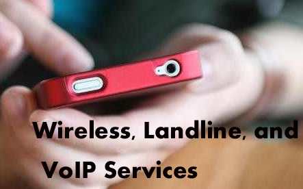 Wireless, Landline, and VoIP Services