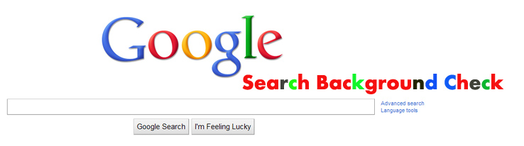 The Google Search Background Check