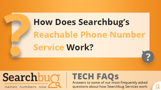 How Does Searchbug's Reachable Phone Number Service Work? - TechFAQs