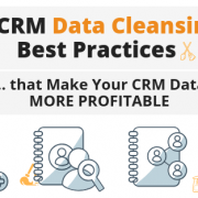3 CRM Data Cleansing Best Practices that Make Your CRM Data More Profitable via Searchbug.com