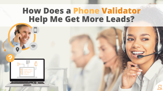 How Does a Phone Validator Help Me Get More Leads via Searchbug.com
