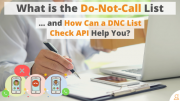 Do-Not-Call List and How Can a DNC List Check API Help You