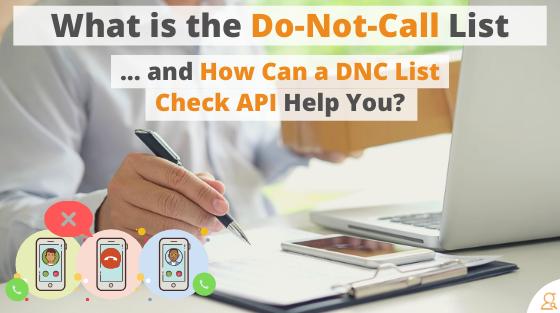 Do-Not-Call List and How Can a DNC List Check API Help You