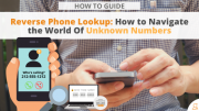 Reverse Phone Lookup: How to Navigate the World of Unknown Numbers