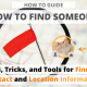 How to Find Someone: Tips, Tricks, and Tools for Finding Contact and Location Information