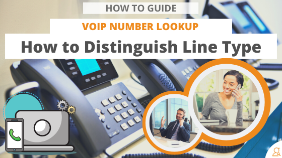 How to Guide: How to Distinguish Line Type w/ a Voip Number Lookup