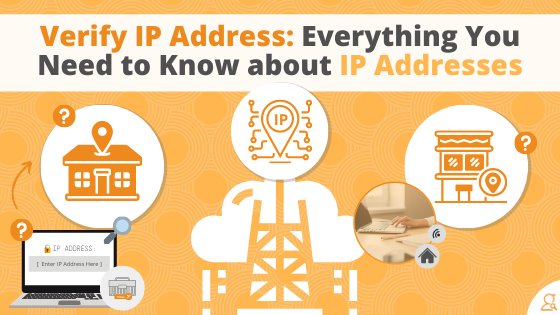 Verify IP Address: Everything You Need to Know about IP Addresses