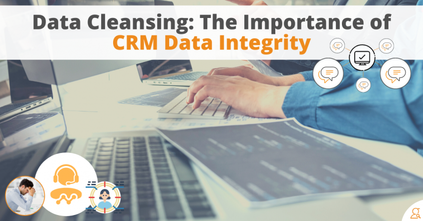 Data Cleansing: The Importance of CRM Data Integrity